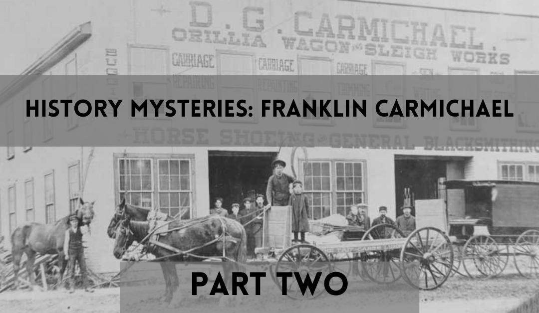 History Mysteries: Franklin Carmichael's Orillia Part Two