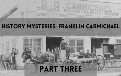 History Mysteries: Franklin Carmichael's Orillia Part Three