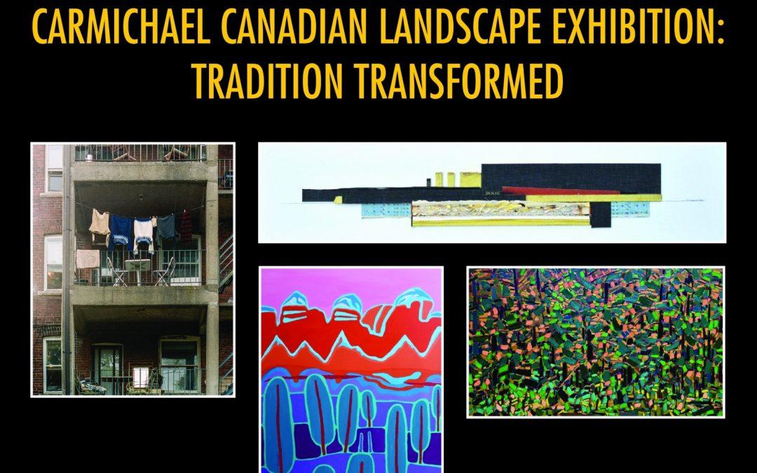 CARMICHAEL CANADIAN LANDSCAPE EXHIBITION: TRADITION TRANSFORMED